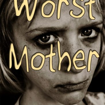 Blast from the Past:  Worst Mother